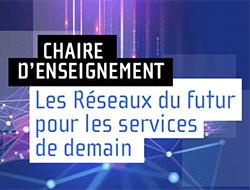 Mines Saint-Étienne partenaire de la Chaire Réseaux du futur pour les services de demain
